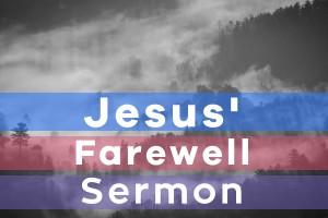 jesus farewell sermon 2